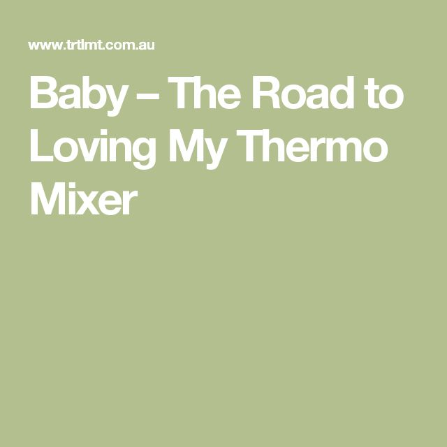 Baby – The Road to Loving My Thermo Mixer