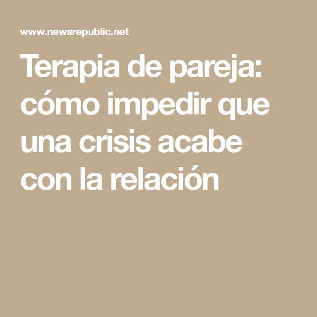Terapia de pareja: cómo impedir que una crisis acabe con la relación
