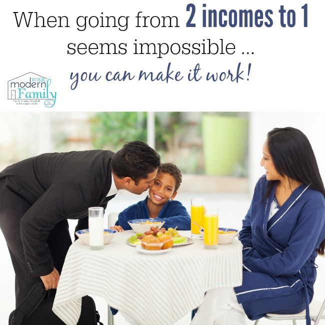 When going from two incomes to one seems impossible … you can make it work!