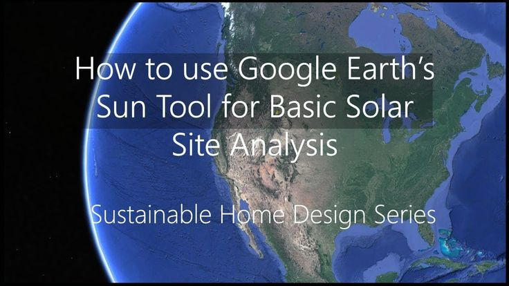 How to use Google Earth's Sun Tool for Site Analysis