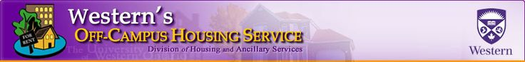 Western's Off Campus Housing Service. The Division of Housing and Ancillary Services. The University of Western Ontario