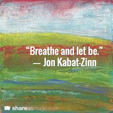 """Breathe and let be."" ― Jon Kabat-Zinn. Mixed media artwork [acrylic gelli print and dry pastel] by artist Nicole Warrington."