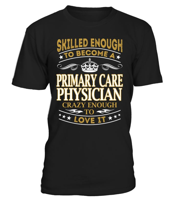 Primary Care Physician - Skilled Enough To Become #PrimaryCarePhysician