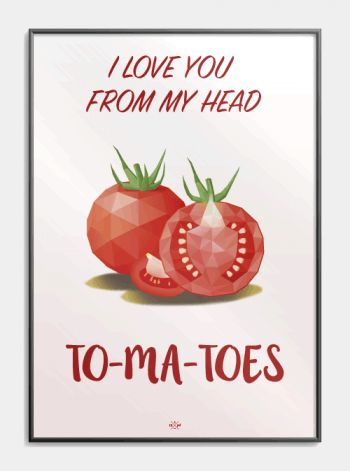 I_love_you_from_my_head_to-ma-toes plat joke plakat