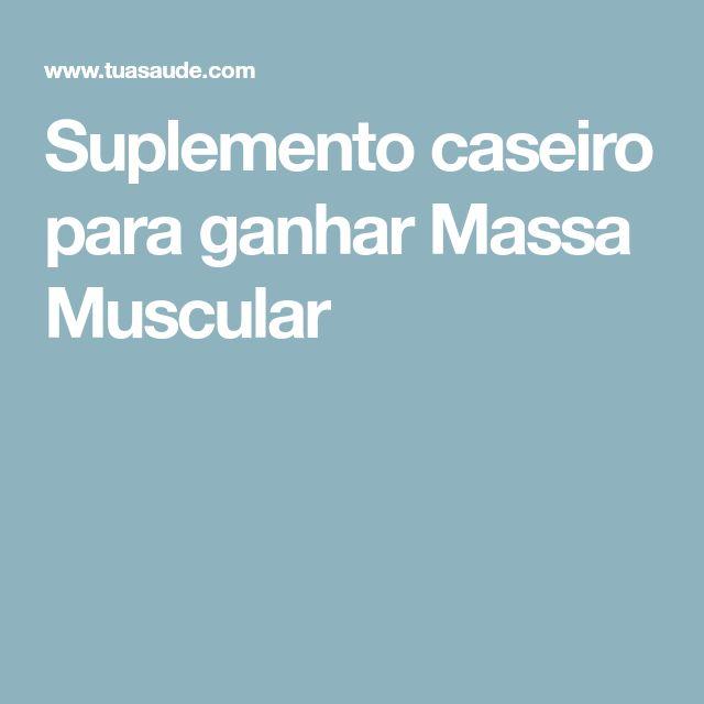 Suplemento caseiro para ganhar Massa Muscular
