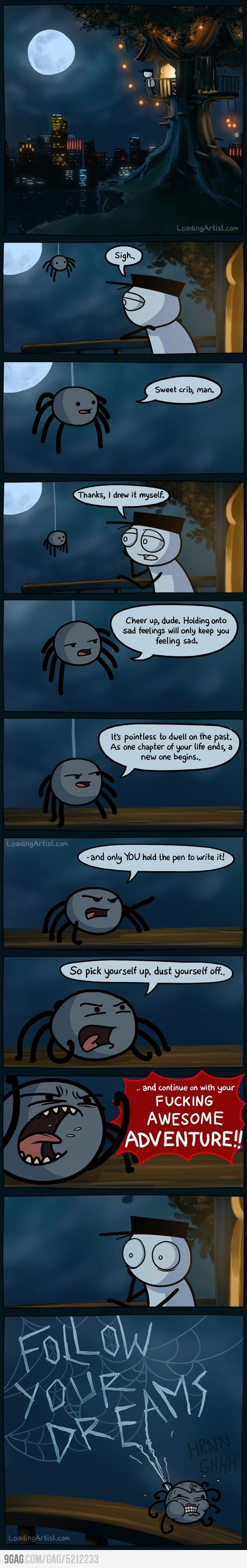 Follow your dream... now with spider...