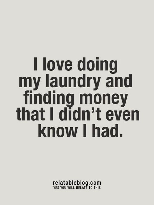 Sometimes, the only reason I do laundry at all