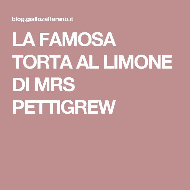 LA FAMOSA TORTA AL LIMONE DI MRS PETTIGREW