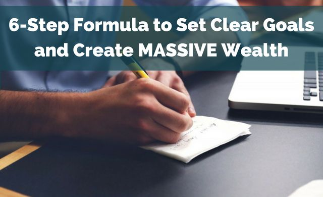 6-Step Formula to Set Clear Goals and Create MASSIVE Wealth:  http://brandonline.michaelkidzinski.ws/6-step-formula-to-set-clear-goals-and-create-massive-wealth/
