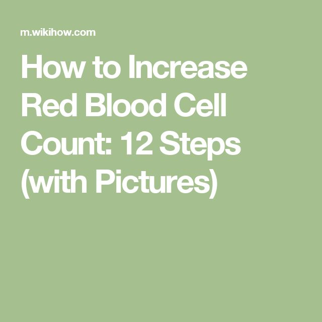 How to Increase Red Blood Cell Count: 12 Steps (with Pictures)