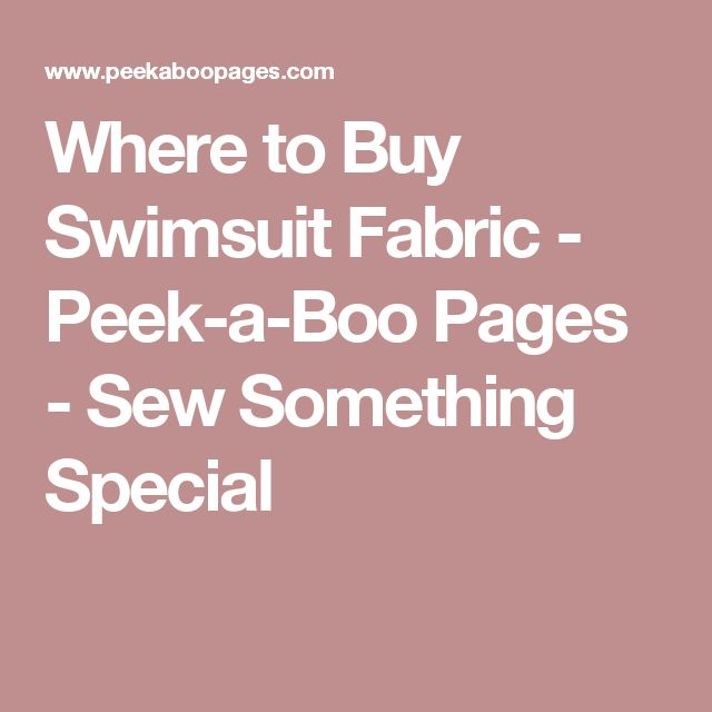 Where to Buy Swimsuit Fabric - Peek-a-Boo Pages - Sew Something Special