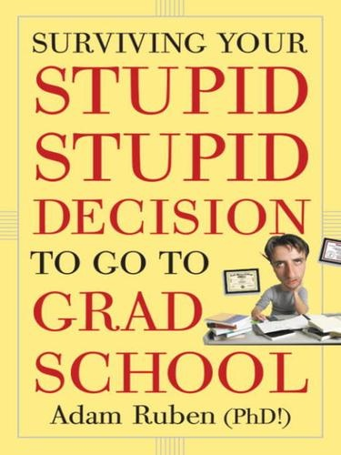 Heh.: Worth Reading, Adam Rubens,  Dust Jackets, Stupid Decision, Books Jackets, Books Worth, Grad Schools,  Dust Covers, Survival