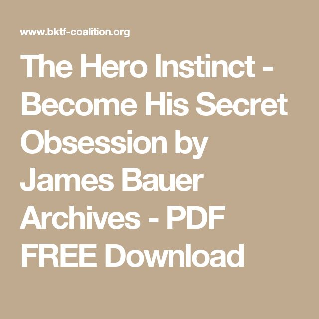 the hero instinct - become his secret obsession by james bauer archives
