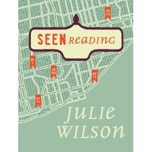 Seen Reading, by Julie WilsonDebut Collection, July Wilson, Pre Emin Literary, Freehand Book, Literary Voyeurism, Unique Debut, 2012 Book, Reading Broadview, Canada Pre Emin