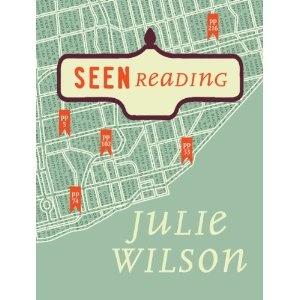 Seen Reading, by Julie Wilson