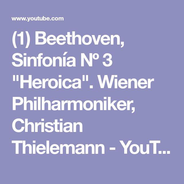 "(1) Beethoven, Sinfonía Nº 3 ""Heroica"". Wiener Philharmoniker, Christian Thielemann - YouTube"