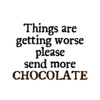 funny dieting and chocolate quotes, send more chocolate - See Crazy