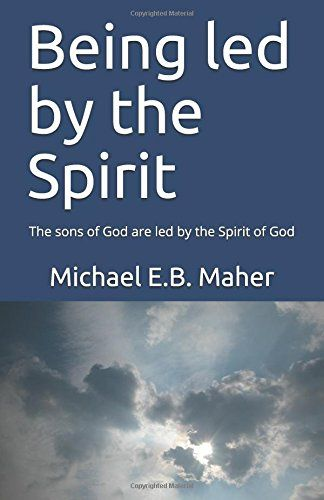 Being led by the Spirit: The sons of God are led by the S... https://www.amazon.com/dp/1522019685/ref=cm_sw_r_pi_dp_x_aHAHzb9D9Y9ZF