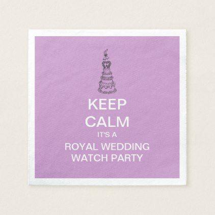 KEEP CALM Royal Wedding Watch Party Napkins - diy cyo customize gift idea personalize
