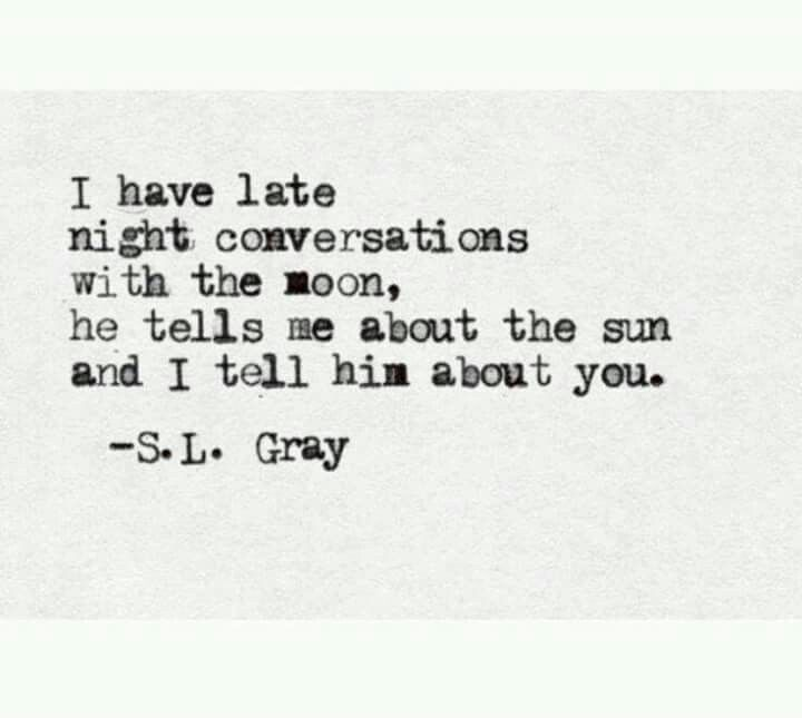 Late night conversations with the moon..