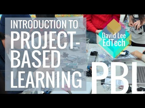 Introduction to Project-Based Learning (PBL) Process | David Lee EdTech