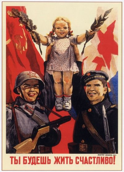 """Russian poster, 1944: """"You will live happy!"""""""