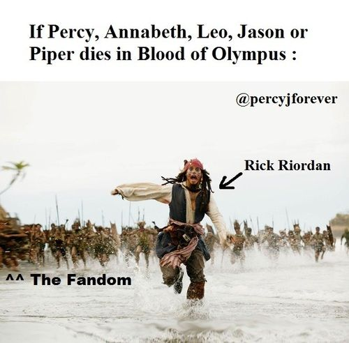 Or Frank or Hazel, but expecially Percy or Annabeth>>>>Uncle Rick is going to need some body gaurds