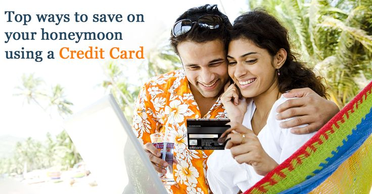 HOW TO SAVE ON YOUR HONEYMOON USING A CREDIT CARD   https://www.online.citibank.co.in/portal/standalone/Feb16/Credit-Cards/htm/top-ways-to-use-a-credit-card-on-your-honeymoon.html