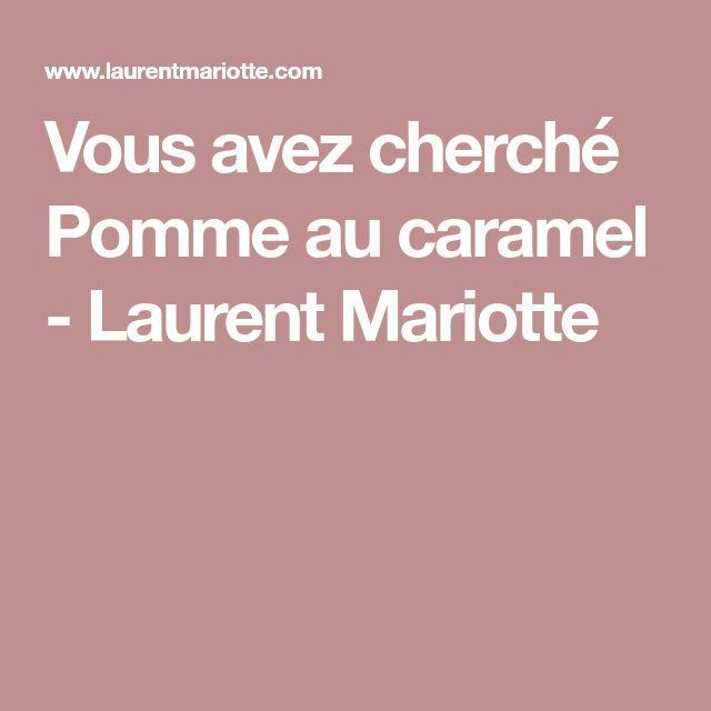 Vous avez cherché Pomme au caramel - Laurent Mariotte