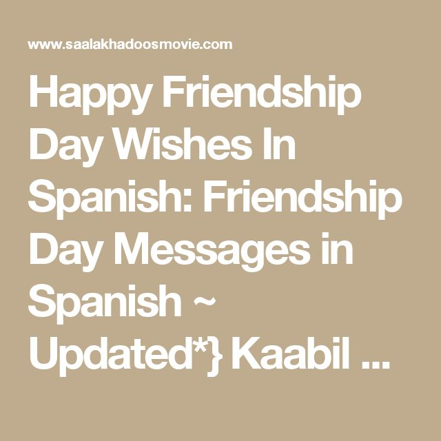 Happy Friendship Day Wishes In Spanish: Friendship Day Messages in Spanish ~ Updated*} Kaabil Full Movie, Kaabil  Online Free In Hindi HD MP4 2017