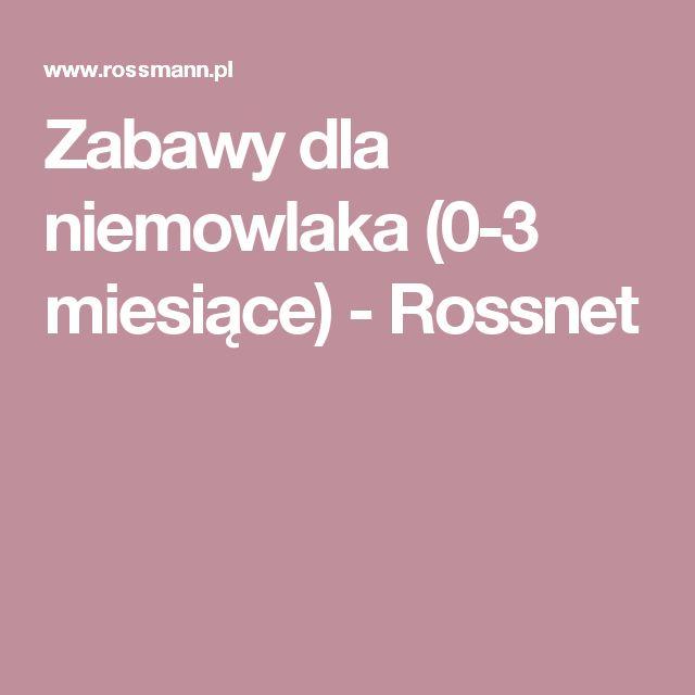 Zabawy dla niemowlaka (0-3 miesiące) - Rossnet