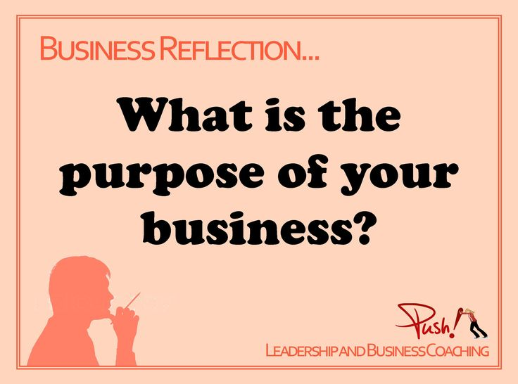 What is the purpose of your business?   www.pushbusinesstraining.com #Leadership