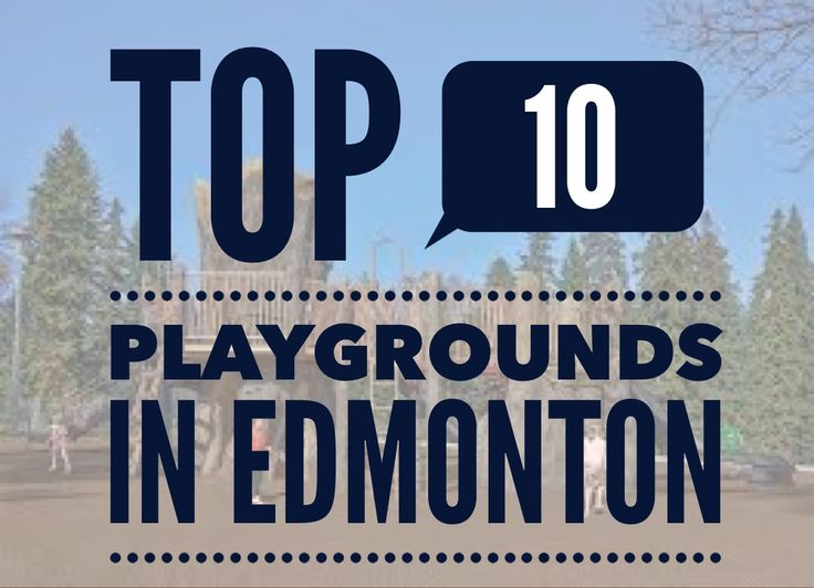 The Top 10 Playgrounds in Edmonton #yeg