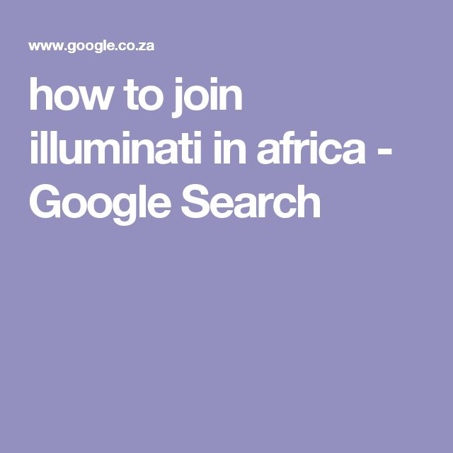 how to join illuminati in africa - Google Search