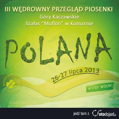 """Zapraszamy na """"Polanę"""" - wędrowny przegląd piosenki w Komarnie. #otodojazd #festiwal #Komarno #Polana"""