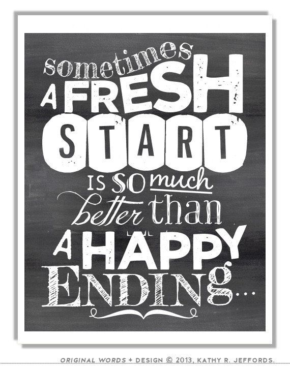 A Fresh Start Is Better Than A Happy Ending Quote Art. Broken Heart Typographic Print. Inspirational Break-Up Gift. Divorce Chalkboard Art