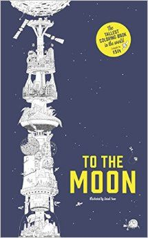 To the Moon: The Tallest Coloring Book in the World: Sarah Yoon: 9781780677576: Amazon.com: Books