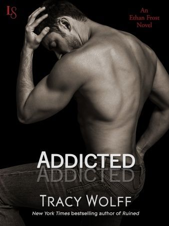 #CoverReveal - ADDICTED by  New York Times Bestselling author Tracy Wolff | On sale 7/15/14 Loveswept Contemporary New Adult Romance eBook $2.99 | We fell in love with Ethan Frost in RUINED and were left hanging with a twist no one saw coming.  The wait will soon be over.....