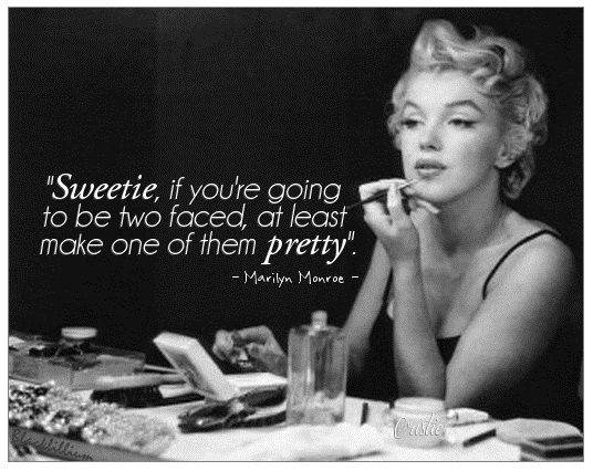 Marilyn Quotes and Sayings if you're going to be two faced | Quotes Marilyn Monroe
