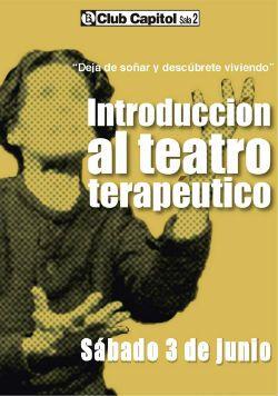 Curs d'Introducció al Teatre Terapèutic     Club Capitol (Barcelona)  3 de juny