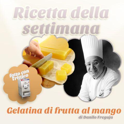 La ricetta della settimana: GELATINA DI FRUTTA AL MANGO di Danilo Freguja, realizzata con Trittico Executive  https://www.facebook.com/BRAVOSPA/photos/a.218288168188180.66026.160418363975161/814059825277675/?type=1&theater