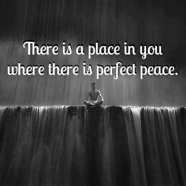 ..a place in you...perfect peace
