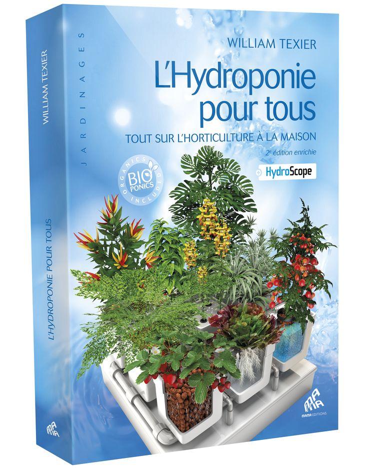 Bible du jardinage hydroponique, par William Texier                                                                                                                                                                                 Plus