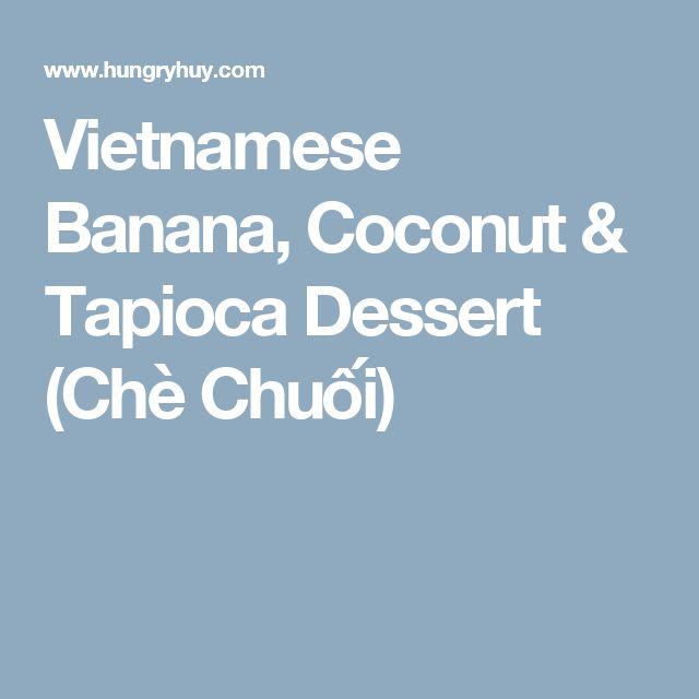 Vietnamese Banana, Coconut & Tapioca Dessert (Chè Chuối)