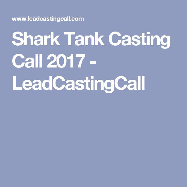 Shark Tank Casting Call 2017 - LeadCastingCall