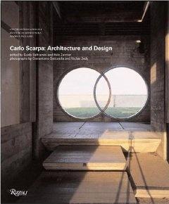 Carlo Scarpa: Architecture and Design by Guido Beltramini, Italo Zannier, Gianant Battistella, Vaclav Sedy