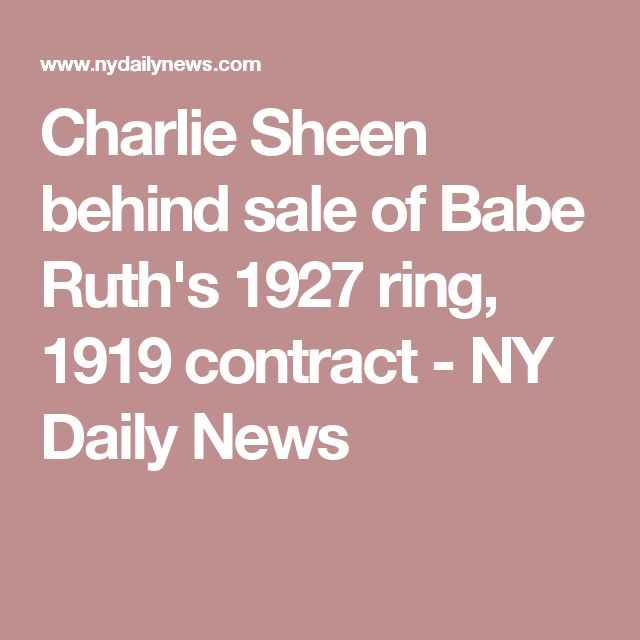 Charlie Sheen behind sale of Babe Ruth's 1927 ring, 1919 contract - NY Daily News