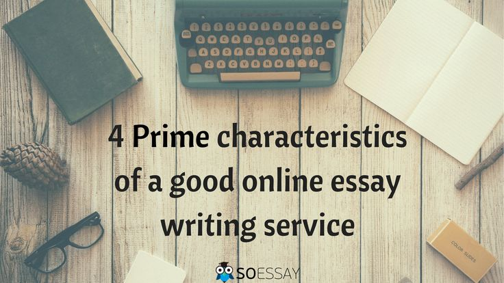 best online essay writing service guide images  4 prime characteristics of a good online essay writing service essaywriting onlineessaywriting