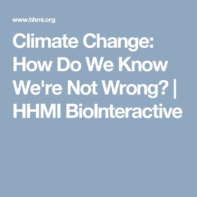 Climate Change: How Do We Know We're Not Wrong? | HHMI BioInteractive