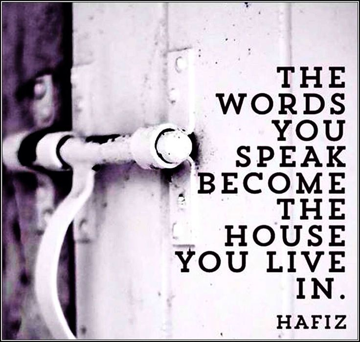 """""""The words you speak become the house you live in."""" - Hafiz                                                                                                                                                                                 More"""